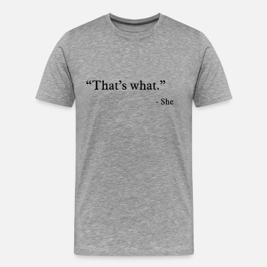 Quotes that's what she said - Men's Premium T-Shirt