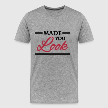 Made you look - Camiseta premium hombre