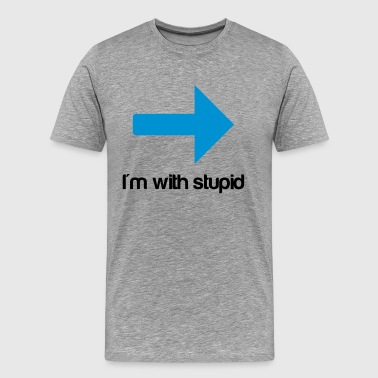 I'm with stupid - T-shirt Premium Homme