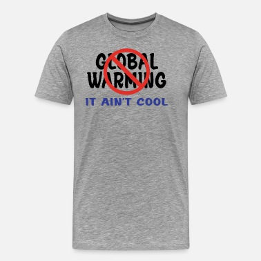 Global Warming Global Warming - Men's Premium T-Shirt
