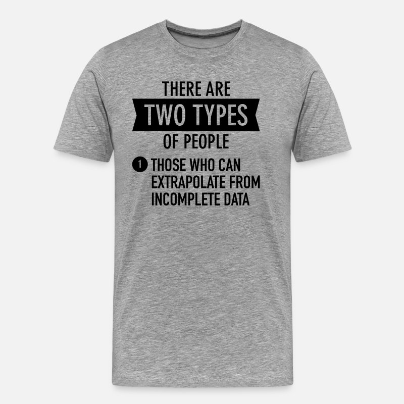 People T-shirts - Geek | There are Two Types Of People... - T-shirt premium Homme gris chiné
