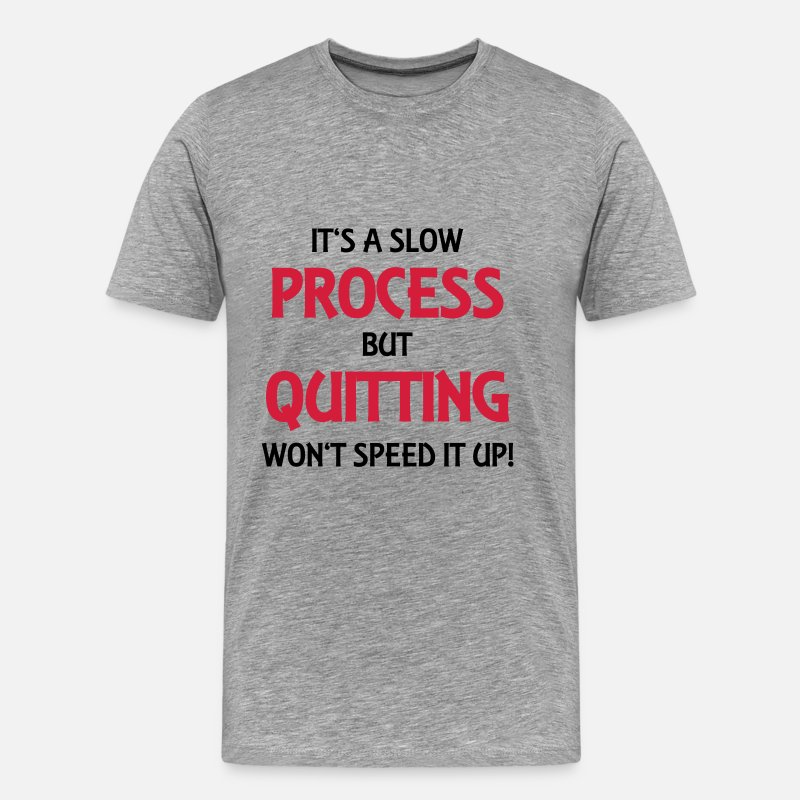 Failure T-Shirts - It's a slow process - Men's Premium T-Shirt heather grey