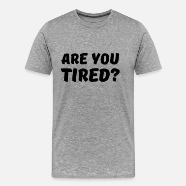 Hi Are you tired? - Premium-T-shirt herr