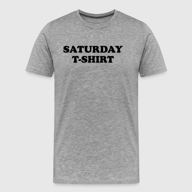 saturday t-shirt - Maglietta Premium da uomo