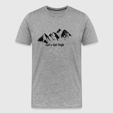 Drogen Witze Let's get hight (in the mountains) - Dunkel - Männer Premium T-Shirt