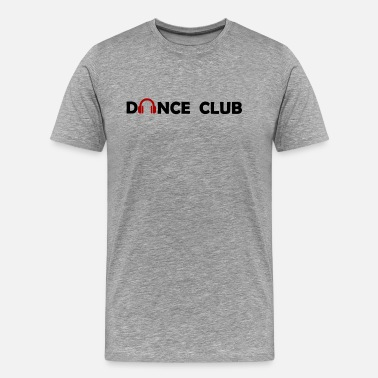 Dj Dance Club Dance Club - Men's Premium T-Shirt