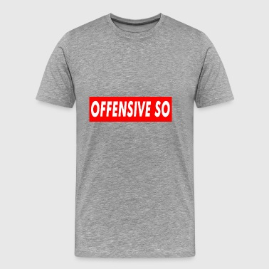 Offensive So - Herre premium T-shirt