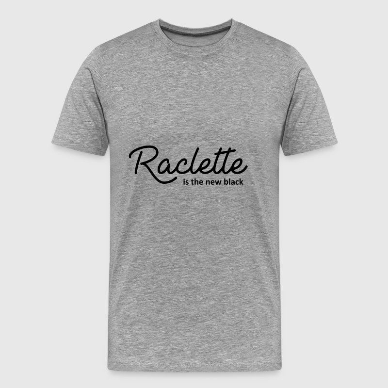 Raclette is the new black - Men's Premium T-Shirt