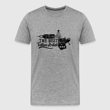 Tattoo / Tattoo: The Best Tattoo Artist - Men's Premium T-Shirt