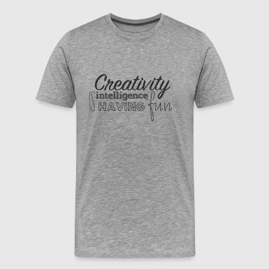 Creativity is intelligence having fun - Men's Premium T-Shirt