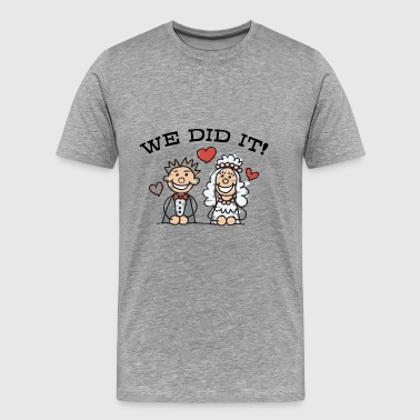 Just Married We Did It - Mannen Premium T-shirt