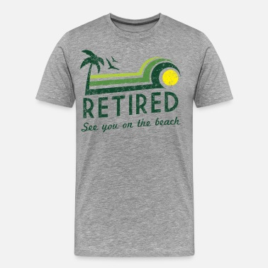Retirement Retired See You On the Beach - Men's Premium T-Shirt