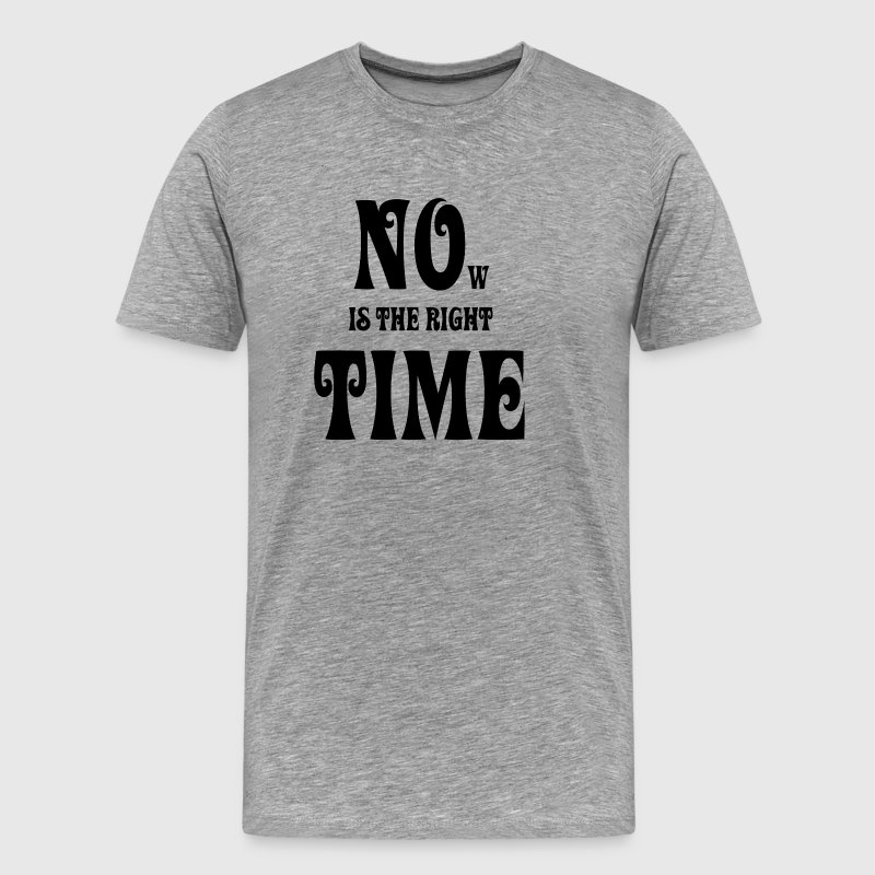 NOW IS THE RIGHT TIME - NO TIME, black - Men's Premium T-Shirt