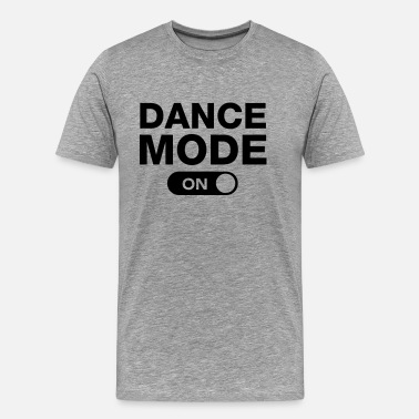 Modern Dance Dance Mode (On) - Männer Premium T-Shirt