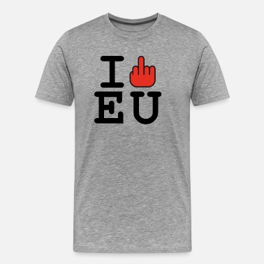 Anti Eu i fck EU European Union Brexit T-Shirts - Men's Premium T-Shirt