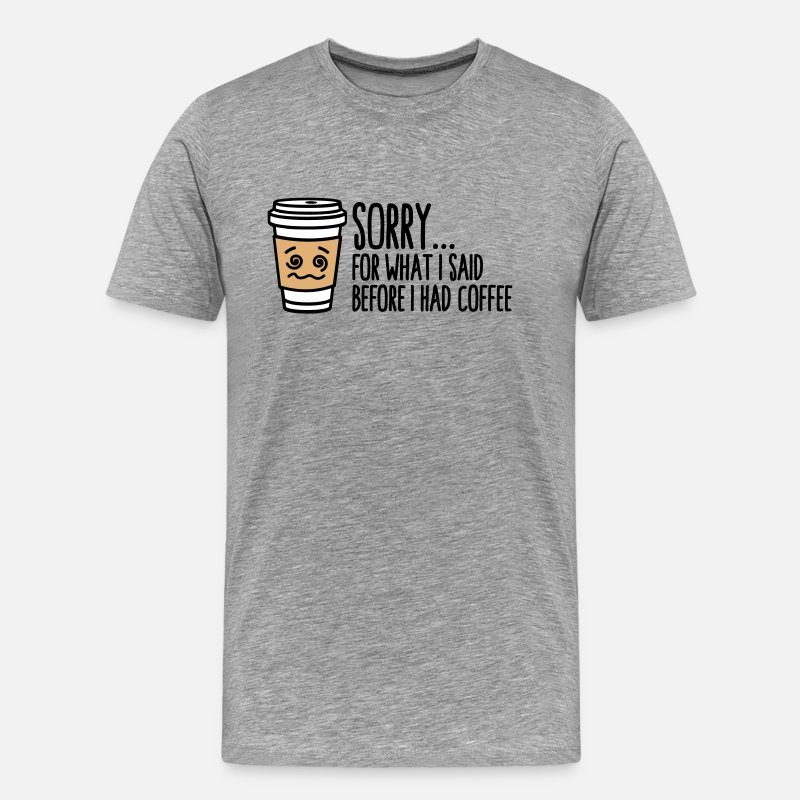 Geek T-shirt - Sorry for what I said before I had coffee - Herre premium T-shirt grå meleret