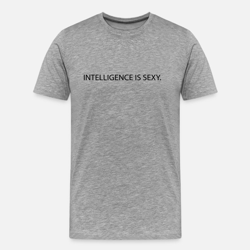 Education T-Shirts - intelligence is sexy - Men's Premium T-Shirt heather grey