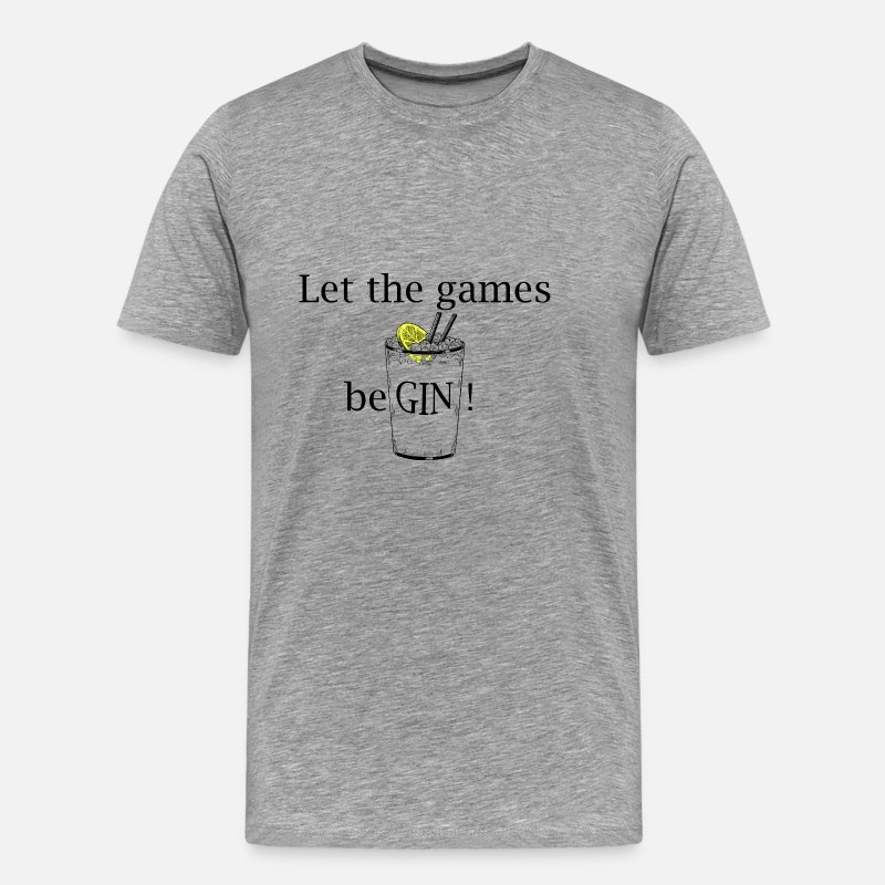 Gin T-Shirts - Let the games be GIN (Gin Tonic) - Men's Premium T-Shirt heather grey