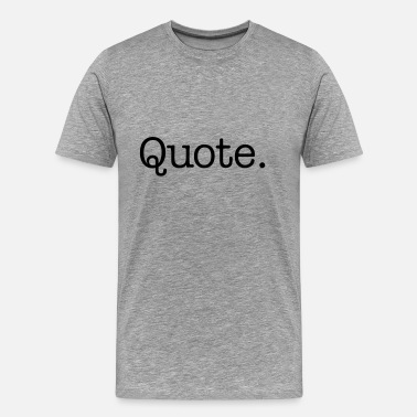 Mountaineering Quotes Quote. - Men's Premium T-Shirt