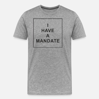 Indyref2 I Have A Mandate - Men's Premium T-Shirt