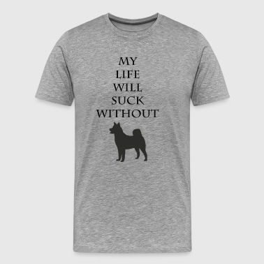 My life will suck without - Men's Premium T-Shirt