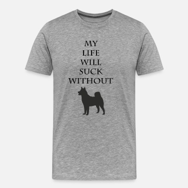 Suck My My life will suck without - Men's Premium T-Shirt