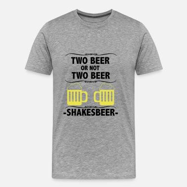 To beer or not to beer - Mannen Premium T-shirt