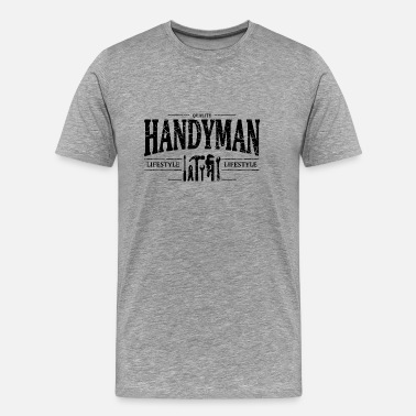 Handyman Jokes Handyman - Men's Premium T-Shirt