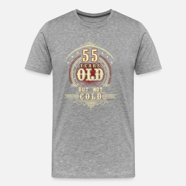 Old But Not Cold Geburtstag 55 old but not cold RAHMENLOS® - Männer Premium T-Shirt