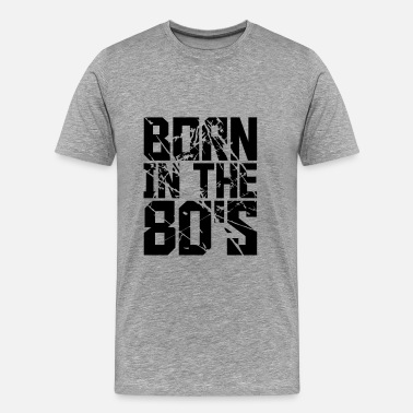 Born In The 80s Cool Born in the 80s Text Design - Men's Premium T-Shirt