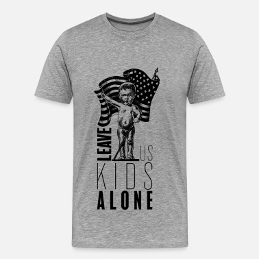 Leave us kids alone - T-shirt Premium Homme