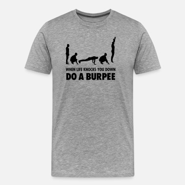 Burpees Sport When Life Knocks You Down - Do A Burpee - T-shirt Premium Homme