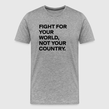 Fight for your world - Men's Premium T-Shirt
