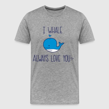 I whale always Love you - Männer Premium T-Shirt