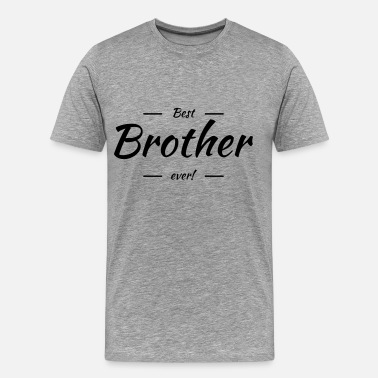 Best Brother Best brother ever - Men's Premium T-Shirt