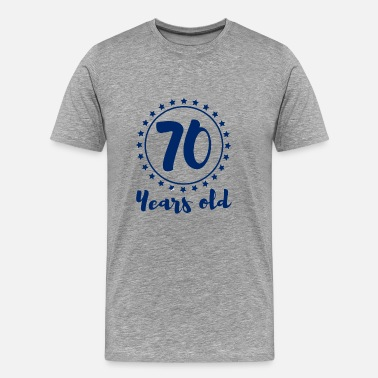 70s 80s 70. Birthday: 70 Years Old - Men's Premium T-Shirt