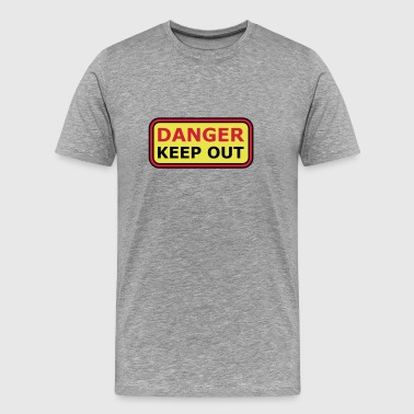 Danger Keep Out Sign - Men's Premium T-Shirt