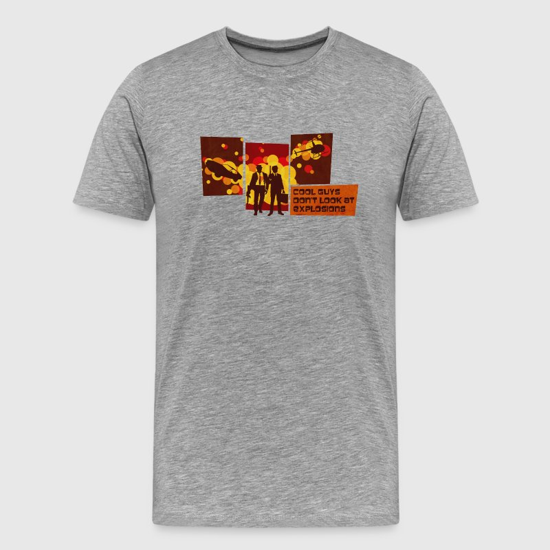 Cool Guys Don't Look at Explosions - Männer Premium T-Shirt