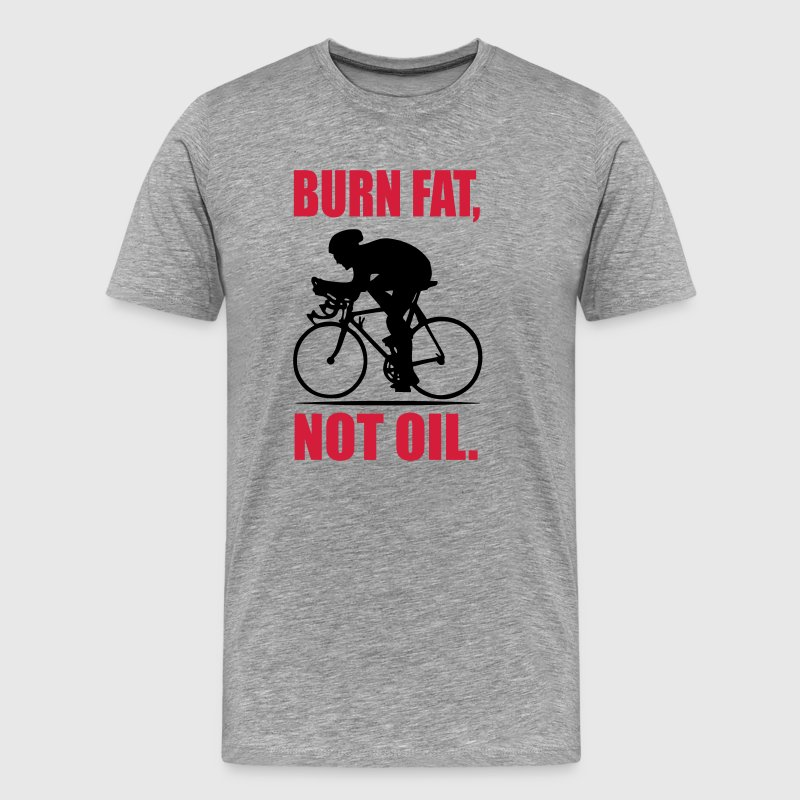 Burn fat, not oil - Männer Premium T-Shirt