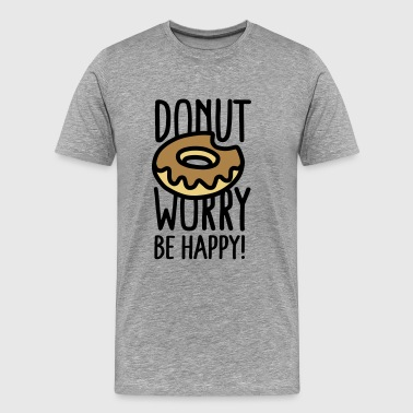 Donut  Donut worry, be happy! - T-shirt Premium Homme