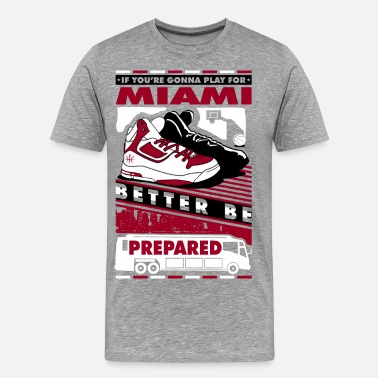 Be Prepared Miami - T-shirt Premium Homme