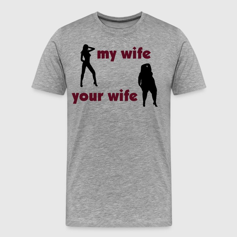 my wife your wife - Männer Premium T-Shirt