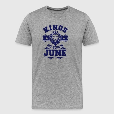 Kings are born in June - Herre premium T-shirt