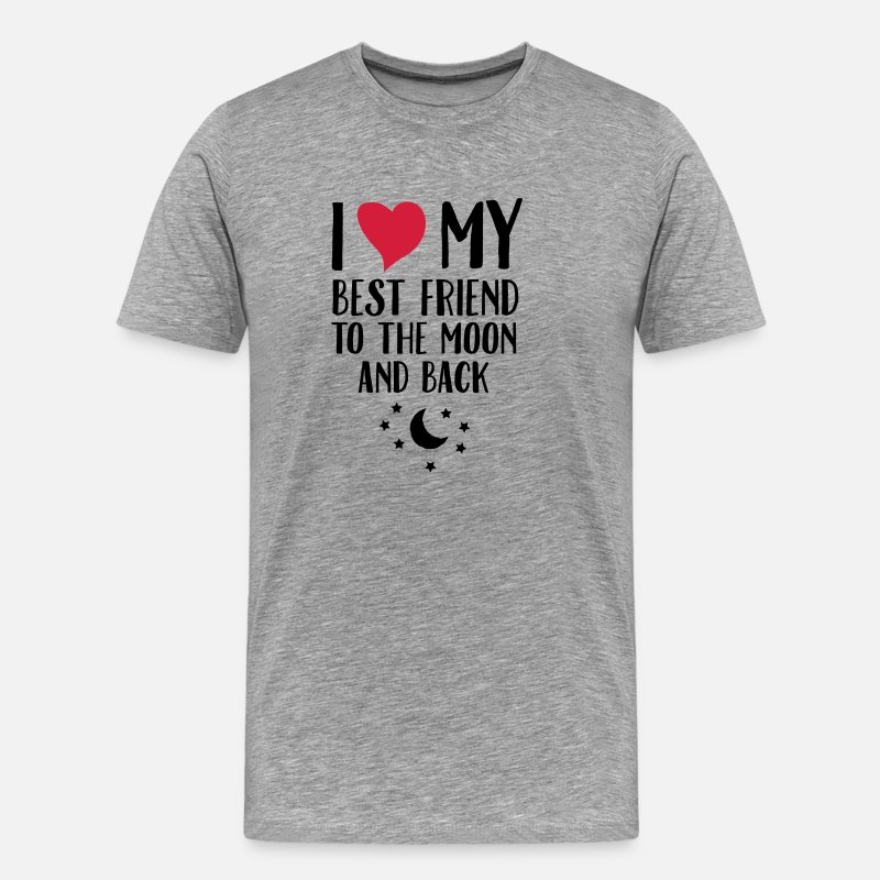 Awesome T-Shirts - I Love (Heart) My Best Friend To The Moon And Back - Men's Premium T-Shirt heather grey