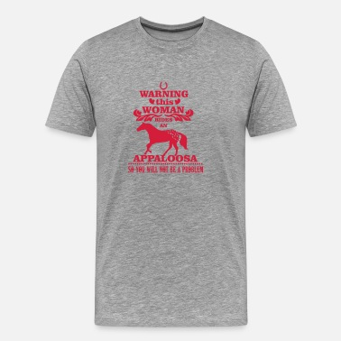 Appaloosa Warning! This woman rides an Appaloosa - Men's Premium T-Shirt