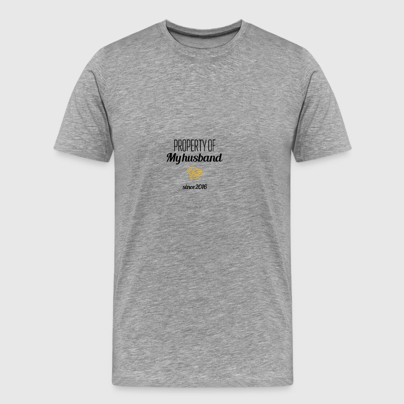 Property of my husband since 2016 - Men's Premium T-Shirt