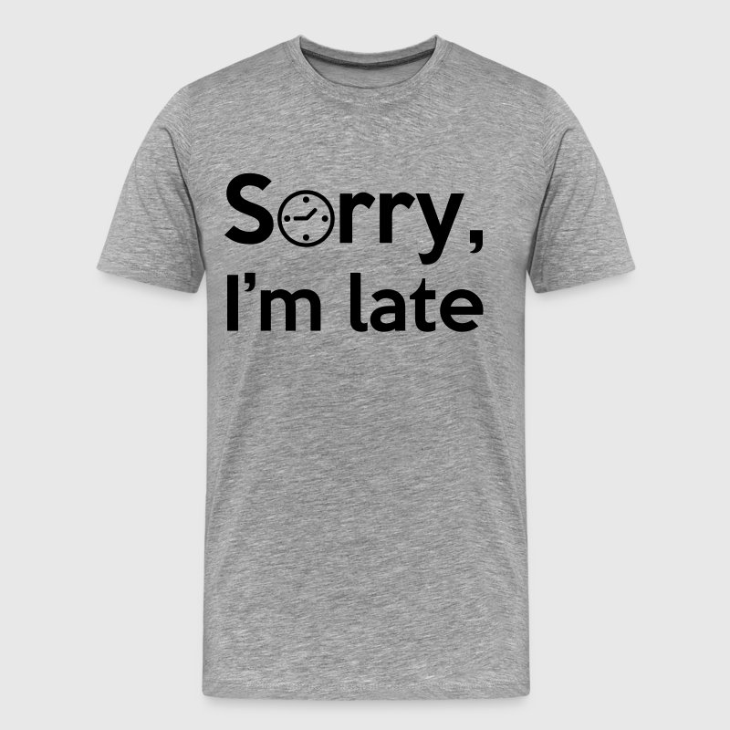 Sorry, I'm late! - T-shirt Premium Homme