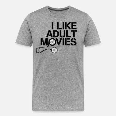 Adult Movies i like adult movies - Men's Premium T-Shirt