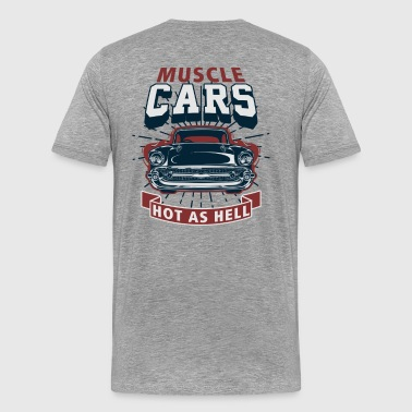Hot Muscle Cars Spruch - Männer Premium T-Shirt