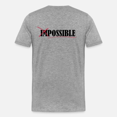 Impossible Impossible - Premium-T-shirt herr